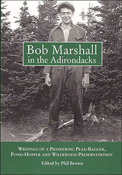 Bob Marshall in the Adirondacks by Phil Brown