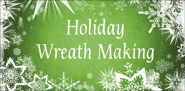 Holiday Wreath Making at the VIC -- 6 December 2014