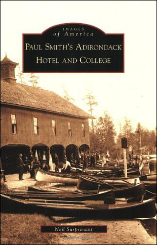 Neil Surprenant. Paul Smith's Adirondack Hotel and College (Arcade Publishing, 2009)