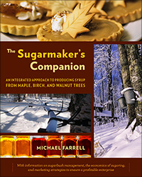 Michael Farrell.  The Sugarmaker's Companion: An Integrated Approach to Producing Syrup from Maple, Birch, and Walnut Trees (Chelsea Green Publishing, 2013)